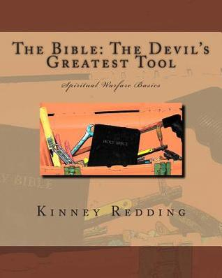 The Bible: The Devil's Greatest Tool: Spiritual Warfare Basics
