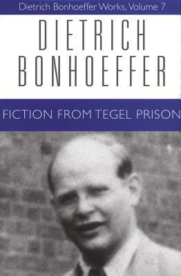 Fiction from Tegel Prison (Works, Vol 7)