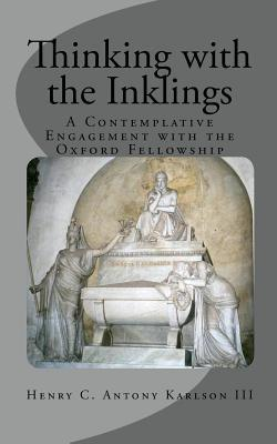 thinking-with-the-inklings-a-contemplative-engagement-with-the-oxford-fellowship