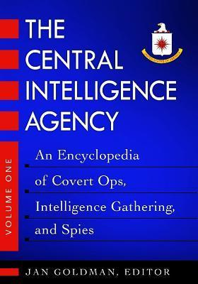 The Central Intelligence Agency Set: An Encyclopedia of Covert Ops, Intelligence Gathering, and Spies