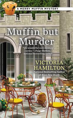 Muffin But Murder (Merry Muffin Mystery, #2)