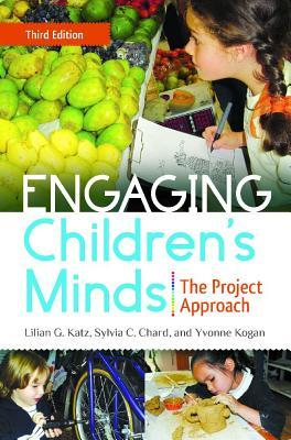 Engaging Childrens Minds: The Project Approach