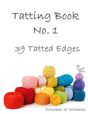 Tatting Book No. 1: 39 Tatted Edge