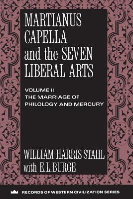 Martianus Capella and the Seven Liberal Arts: The Quadrivium of Martianus Capella: Latin Traditions in the Mathematical Sciences
