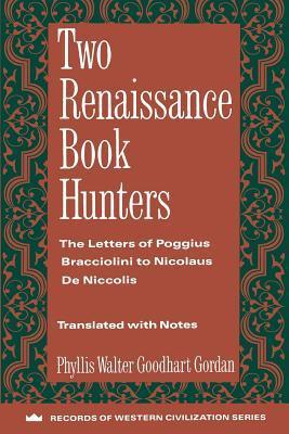 Two Renaissance Book Hunters by Phyllis Walter Goodhart Gordan