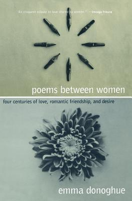 Poems Between Women: Four Centuries of Love, Romantic Friendship, and Desire