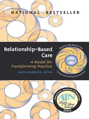 relationshipbased care field guide visions strategies tools and exemplars for transforming practice