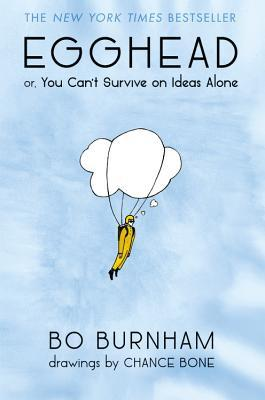 Egghead: Or, You Can't Survive on Ideas Alone