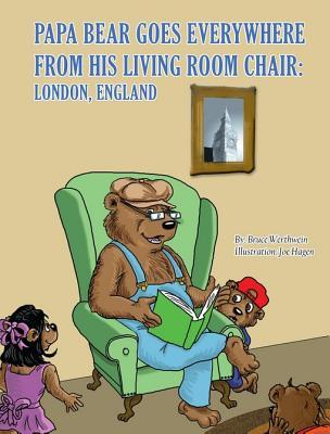 Papa Bear Goes Everywhere from His Living Room Chair: London England