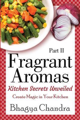 Fragrant Aromas: Kitchen Secrets Unveiled: Create Magic in Your Kitchen