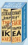 The Extraordinary Journey of the Fakir Who Got Trapped in an ... by Romain Puértolas