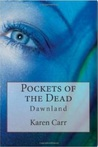 Pockets of the Dead (Dawnland Book #1)