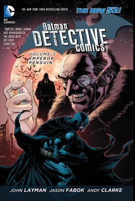 Ebook Batman: Detective Comics, Vol. 3: Emperor Penguin by John Layman TXT!