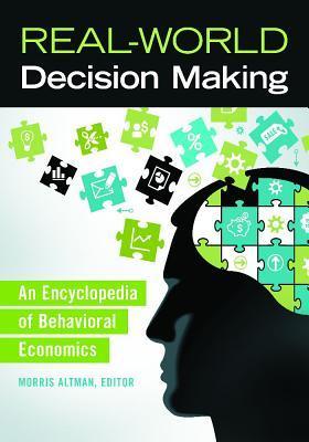 Real-World Decision Making: An Encyclopedia of Behavioral Economics