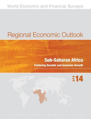 Regional Economic Outlook, April 2014: Fostering Durable and Inclusive Growth