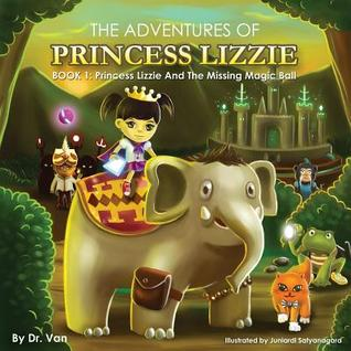 Princess Lizzie and the Magic Missing Ball: Book 1