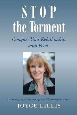 Stop the Torment: Conquer Your Relationship with Food