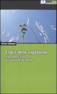 elogio-delle-vagabonde-erbe-arbusti-e-fiori-alla-conquista-del-mondo