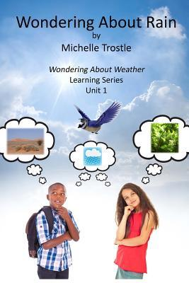 Wondering about Weather Learning Series: Unit 1 Wondering about Rain