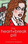 The Heartbreak Pill: A Novel