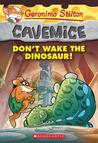 Geronimo Stilton Cavemice #6: Don't Wake the Dinosaur!