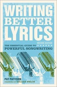 Writing Better Lyrics 2nd (second) edition Text Only