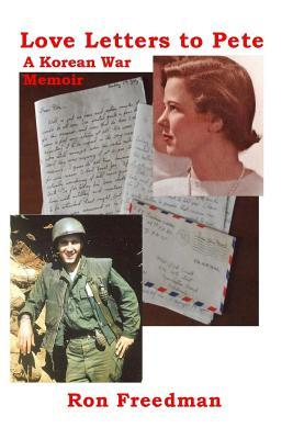 Love Letters to Pete, a Korean War Memoir: January 1, 1953 to October 10, 1953