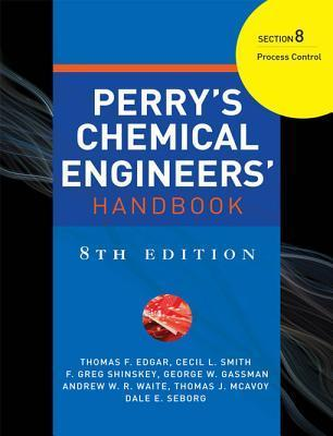 Perry's Chemical Engineer's Handbook, 8th Edition, Section 8: Process Control