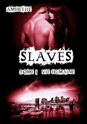 Slaves, Tome 1: Vie Humaine