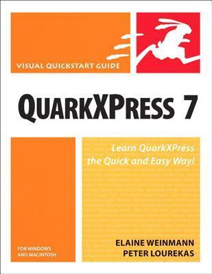 QuarkXPress 7 for Windows and Macintosh: Visual QuickStart Guide