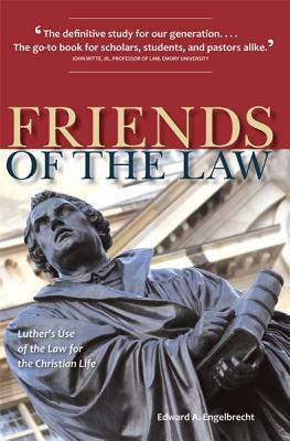 friends-of-the-law-luther-s-use-of-the-law-for-the-christian-life
