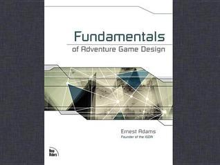 Adams fundamentals of pdf game design ernest