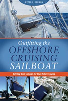 Outfitting the Offshore Cruising Sailboa...