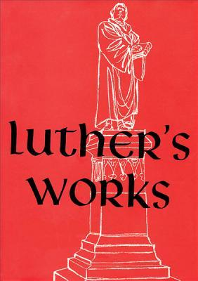Lectures on Isaiah: Chapters 40-66 (Luther's Works, #17)