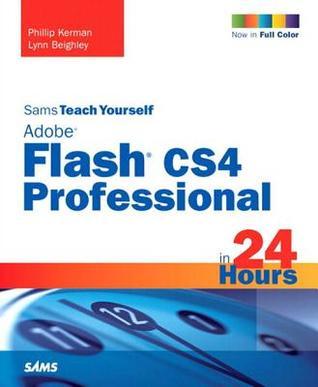 Sams Teach Yourself Adobe Flash Cs4 Professional in 24 Hours. Adobe Reader