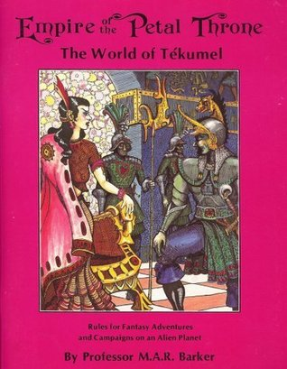 Empire of the Petal Throne: The World of Tekumel