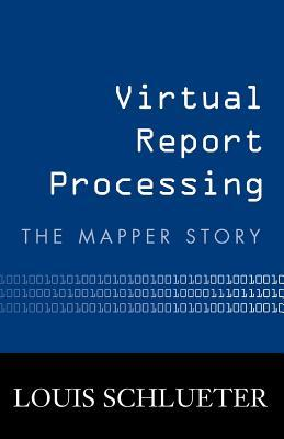 Virtual Report Processing: The Mapper Story