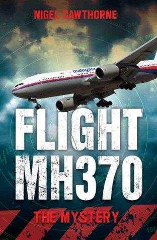 Flight mh370 - the mystery par Nigel Cawthorne