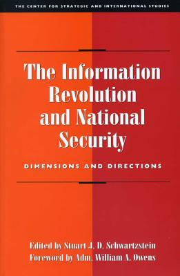 The Information Revolution and National Security: Dimensions and Directions