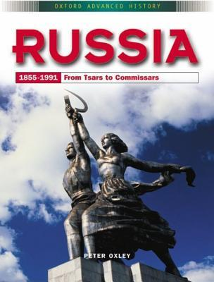 Russia, 1855-1991: From Tsars to Commissars