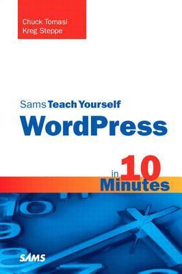 Sams Teach Yourself Wordpress in 10 Minutes