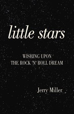Little Stars: Wishing Upon The Rock 'N' Roll Dream