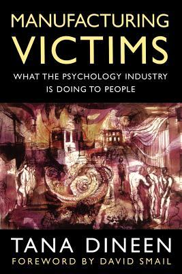 Manufacturing Victims by Tana Dineen