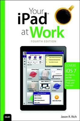 Your iPad at Work (Covers IOS 7 on iPad Air, iPad 3rd and 4th Generation, Ipad2, and iPad Mini)