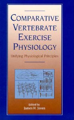 Comparative Vertebrate Exercise Physiology: Unifying Physiological Principles