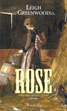 Rose by Leigh Greenwood