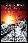 Twilight of Doom: A Taylor and Alan Adventure