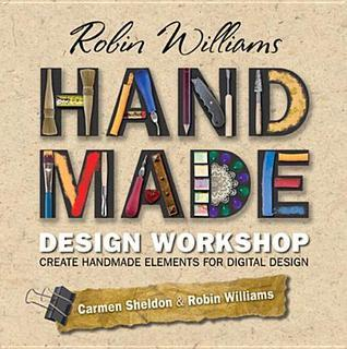 Robin Williams Handmade Design Workshop: Create Handmade Elements for Digital Design