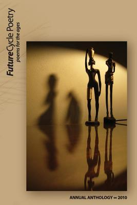 futurecycle-poetry-poems-for-the-ages-annual-anthology-2010