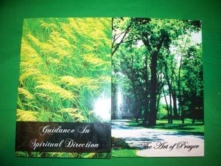 Guidance In Spiritual Direction & The Art Of Prayer